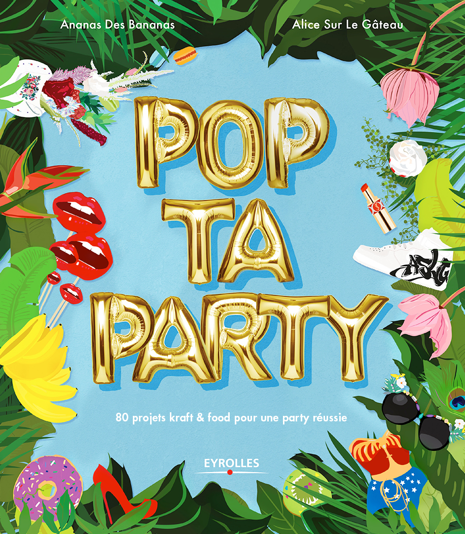 POPTAPARTY-COUVERTURE-ALICESURLEGATEAU-eyrolles-blog